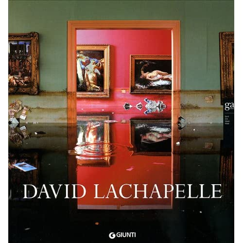 David Lachapelle. Ediz. Italiana E Inglese