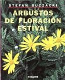 Arbustos de floracion estival / Summer Flowering Shrubs (El Diseno Del Entorno)