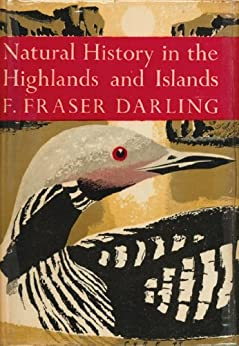 Natural History in the Highlands and Islands (Collins New Naturalist Library, Book 6) by [Darling, F. Fraser]