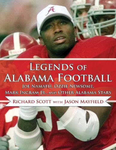 Legends of Alabama Football: Joe Namath, Ozzie Newsome, Mark Ingram Jr., and Other Alabama Stars