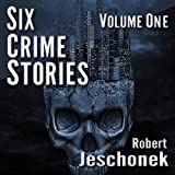 Six Crime Stories, Volume One