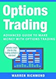 Options Trading: Advanced Guide to Make Money with Options Trading (Options Trading, Day Trading, Stock Trading, Stock Market, Trading & Investing, Trading Book 3)