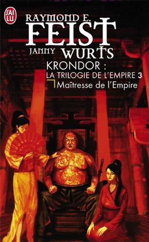 Krondor : La trilogie de l'Empire, Tome 3 : Maîtresse de l'Empire