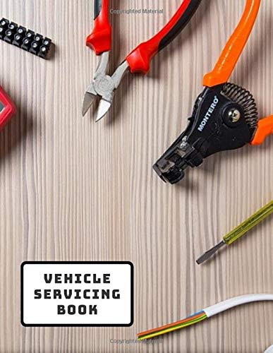 Vehicle Servicing Book: Car Maintenance and Safety Routine Inspection Record Log Book Journal For All Your Automobile and Vehicle Check, Repair & Gas ... pages. (Vehicle maintenance logs, Band 36) - Gas-log-starter