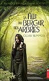 La fille du berger des arbres - La trilogie des gens de la foire médiévale T1