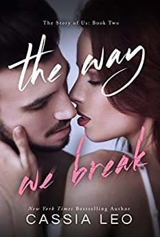 The Way We Break (The Story of Us Book 2) (English Edition) di [Leo, Cassia]