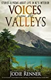 Voices from the Valleys: Stories & Poems about Life in BC's Interior