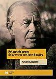Relatos de apego: Encuentros con John Bowlby (Psimática apego)