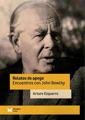 Relatos de apego: Encuentros con John Bowlby