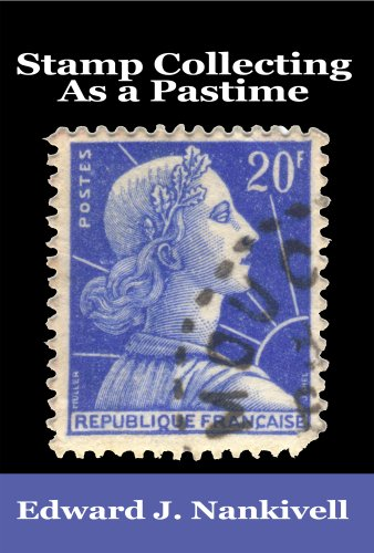 Stamp Collecting As A Pastime - Illustrated (English Edition)