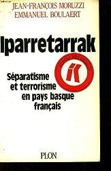 Iparretarrak : separatisme et terrorisme en pays basque français