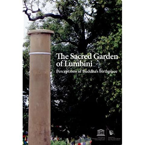 Sacred Garden of Lumbini: Perceptions of Buddha's Birthplace (World Heritage Series) by United Nations Education (2014-02-28)