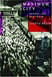 Maximum City: Bombay Lost and Found by Suketu Mehta (2004-09-21)