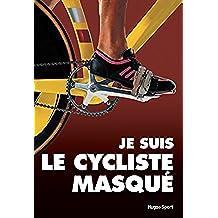 Je suis le cycliste masqué (Hors collection)