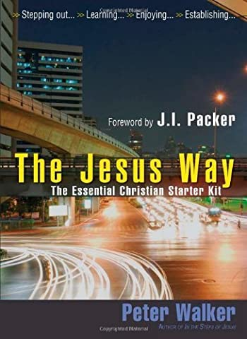 The Jesus Way: The New Christian's Starter Kit by Peter Walker (2009-07-24)