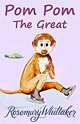 Pom Pom the Great by Rosemary Whittaker (2015-05-11)