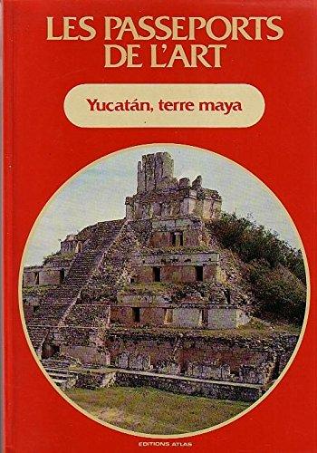 Les Passeports de l'art Tome 4 : Yucatàn, terre maya