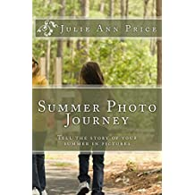 Summer Photo Journey: Tell the story of your summer with photography storytelling (Life Design Journal Series Book 3) (English Edition)
