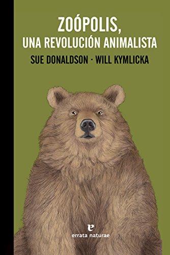 Zoópolis, una revolución animalista (La muchacha de dos cabezas) por Sue Donaldson