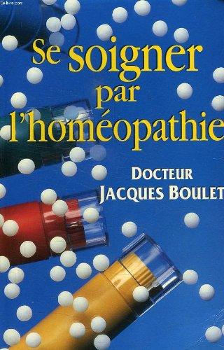 Se soigner par l'homeopathie, la consultation, le medicament, les conseils pratiques