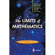 The Limits of Mathematics: A Course on Information Theory and the Limits of Formal Reasoning