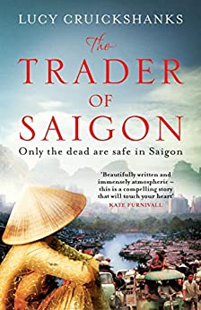 The Trader of Saigon by [Cruickshanks, Lucy]