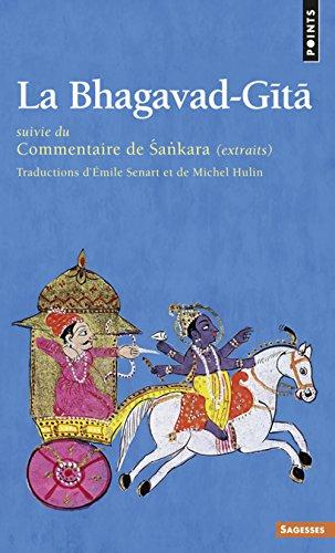 La Bhagavad-Gîtâ. Suivie du Commentaire de Sankara (extraits)