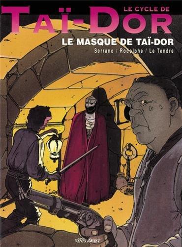 Le Cycle de Tai-Dor. Le Masque de Tai-Dor, tome 2