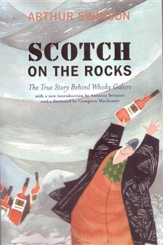 Scotch on the Rocks: The True Story Behind Whisky Galore by Arthur Swinson (2005-10-01) par Arthur Swinson;