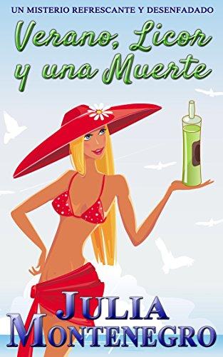 Verano, Licor y una Muerte: Un misterio refrescante y desenfadado (Crímenes en la Playa nº 2) por Julia Montenegro