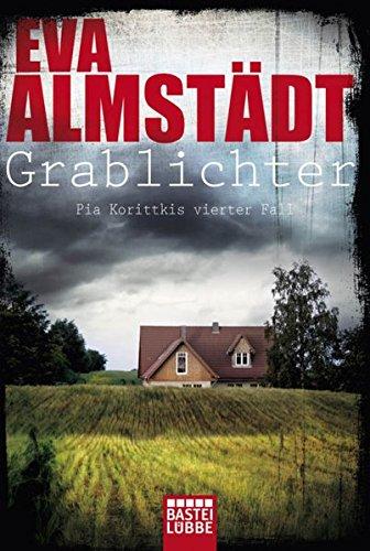 Grablichter: Pia Korittkis vierter Fall. Kriminalroman (Kommissarin Pia Korittki, Band 4) Eva-fall