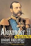 Alexander II - The Last Great Tsar