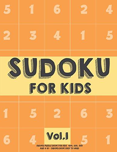 Sudoku For Kids: Sudoku Puzzle Book For Kids (4x4, 6x6, 9x9) Age 6-10 - Sudoku Book Easy to Hard Volume.1: Sudoku For Kids por koel dorean