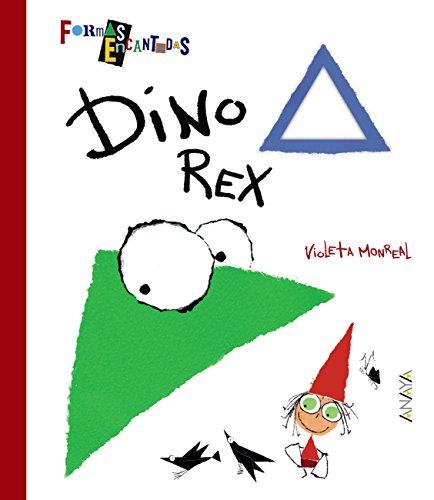 Dino Rex (Primeros Lectores (1-5 Años) - Formas Encantadas) por Violeta Monreal