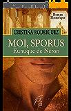 Moi, Sporus, eunuque de Néron
