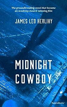 Midnight Cowboy (RosettaBooks Into Film) by [Herlihy, James Leo]