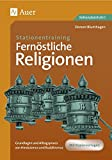Stationentraining Fernöstliche Religionen: Grundlagen und Alltagspraxis von Hinduismus und Buddhismus (5. bis 10. Klasse) (Stationentraining Weltreligionen Sekundarstufe) - Doreen Blumhagen