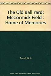 The Old Ball Yard: McCormick Field : Home of Memories by Bob Terrell (1997-03-02)