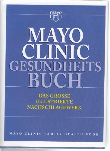 das-mayo-clinic-gesundheitsbuch-mayo-clinic-family-health-book
