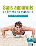 Sans appareils, le fitness au masculin - Méthode simple de remise en forme (1DVD)