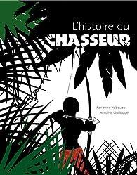 L'histoire du chasseur par Adrienne Yabouza