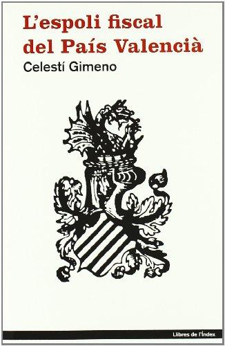L'Espoli Fiscal Del Pais Valenc (Fuera de colección) por Celestí Gimeno