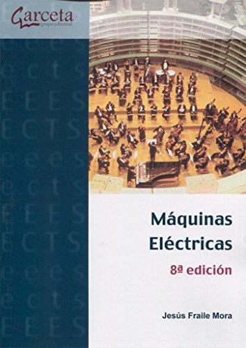 Máquinas eléctricas. 8ª Edición por Jesús Fraile Mora