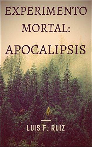 Experimento Mortal: Apocalipsis por Luis F. Ruiz
