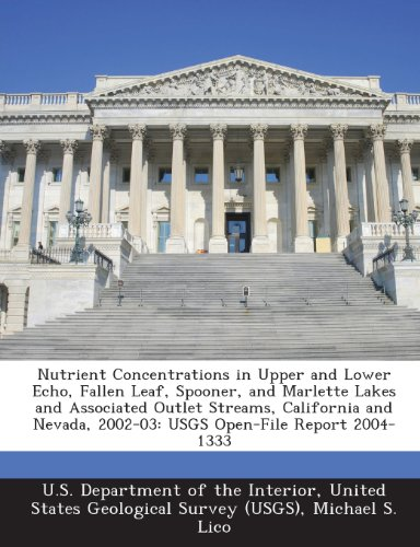 Nutrient Concentrations in Upper and Lower Echo, Fallen Leaf, Spooner, and Marlette Lakes and Associated Outlet Streams, California and Nevada, 2002-03: Usgs Open-File Report 2004-1333