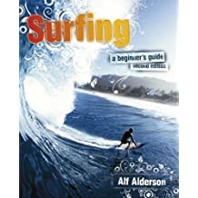 Surfing: A Beginner's Guide 2nd edition by Alderson, Alf (2008) Paperback
