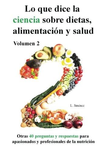 Lo que dice la ciencia sobre dietas alimentación y salud, volumen 2 por Luis Jiménez