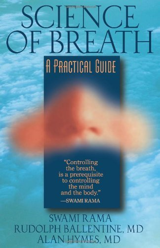 SCIENCE OF BREATH: A Practical Guide by Swami Rama Rudolph Ballentine & Alan Hymes (9-Nov-1999) Paperback