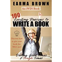 100 Exciting Reasons To Write A Book (English Edition)