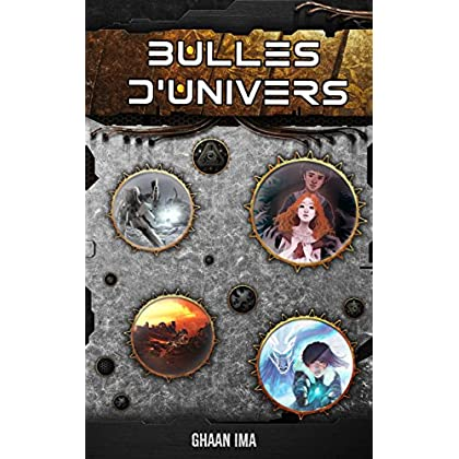 Bulles d'Univers: 7 histoires de Science-Fiction, Fantasy et Fantastique